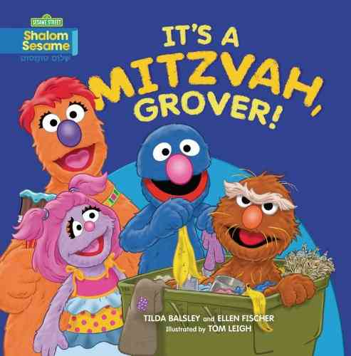 It's a Mitzvah, Grover! By Balsley, Tilda/ Fischer, Ellen/ Leigh, Tom (ILT)